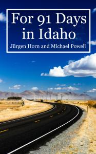 Just Published Our New Book Idaho For 91 Days